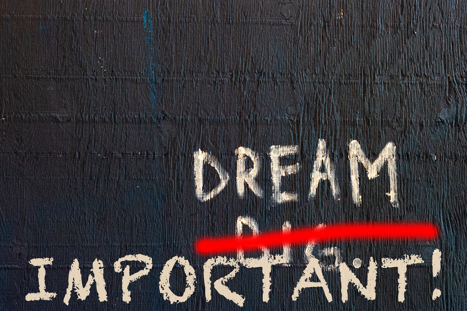 Dream IMPORTANT!