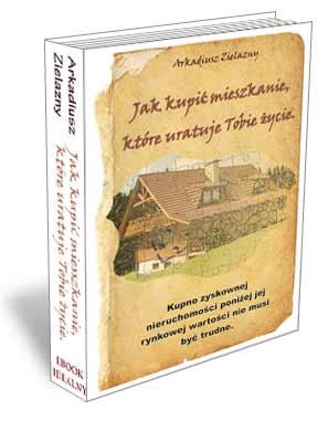 Jak kupić mieszkanie, które uratuje Tobie życie. Okładka z ebookidealny.pl